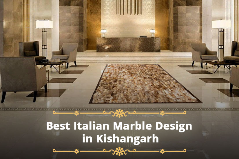 Best Italian Marble Design in Kishangarh