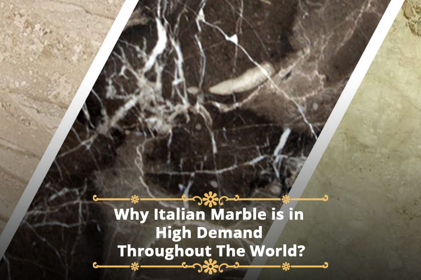 Why Italian Marble is in High Demand Throughout The World?