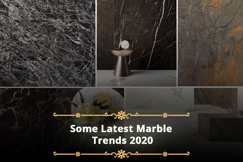 Some Latest Marble Trends 2020