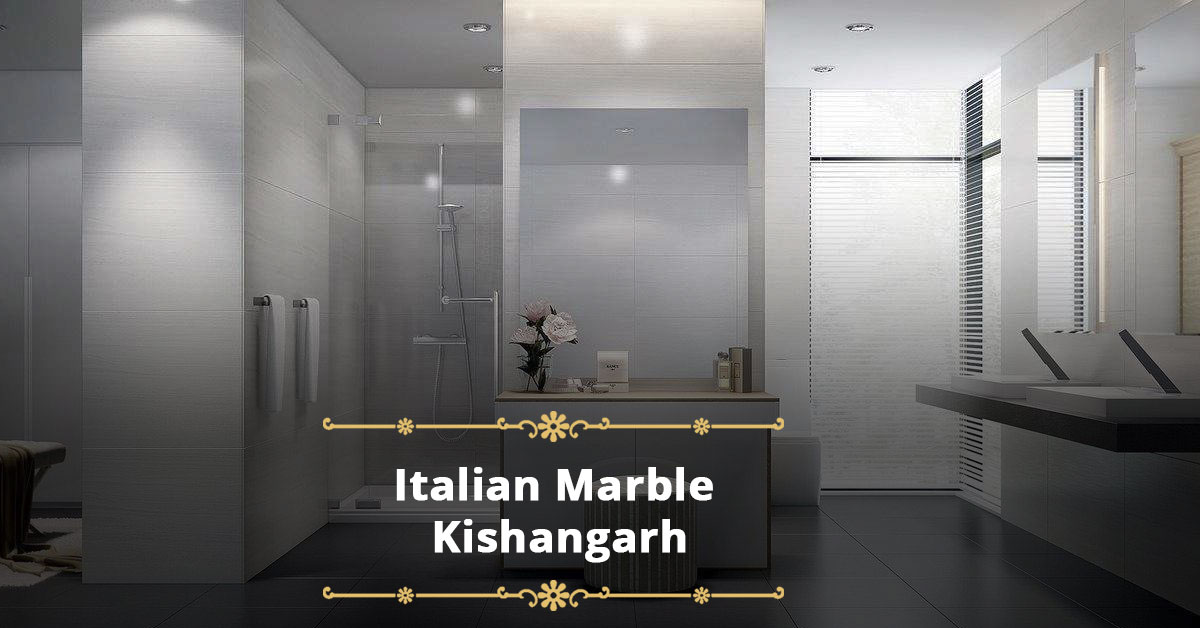Italian Marble Supplier In Kishangarh