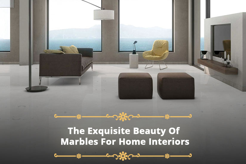 The Exquisite Beauty Of Marbles For Home Interiors