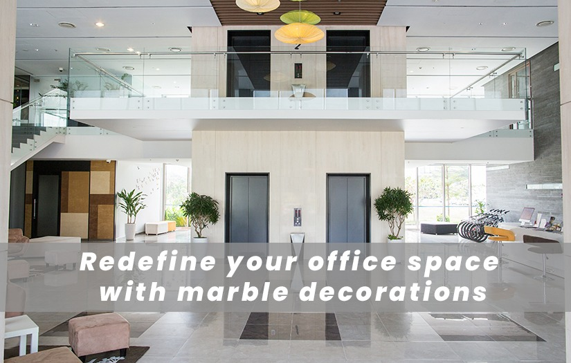 Redefine your office space with marble decorations